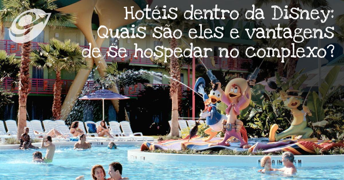43b8abd6b4 Hotéis dentro da Disney  Quais são eles e vantagens de se hospedar no  complexo